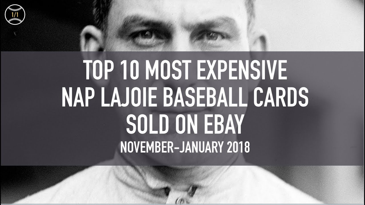 Top 10 Most Expensive Nap Lajoie Baseball Cards Sold On Ebay November January 2018