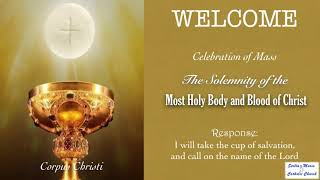 Mass, The Solemnity of the Most Holy Body and Blood of Christ 2021