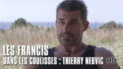Les Francis - Dans les coulisses : Thierry Neuvic
