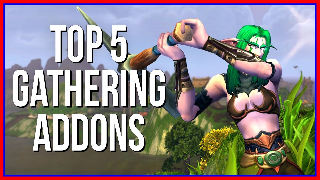 Top 5 Best WoW Addons for Gathering Professions