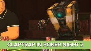 Claptrap in Poker Night 2 - Funny Lines