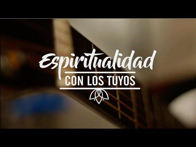 Conferencia Espiritualidad con los tuyos 2018 - Resumen