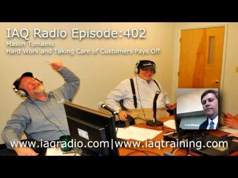 IAQ Radio Episode 402: Mason Tomaino – Hard Work and Taking Care of Customers Pays Off