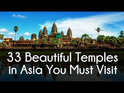 Travel to Asia | 33 Beautiful Temples in Asia You Must Visit - The Amazing Temples