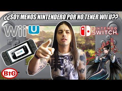 ¿¿SOY MENOS NINTENDERO POR NO TENER WII U?? ¡¡Basta de Prejuicios!! | BtG - Nintendo Switch - Wii U