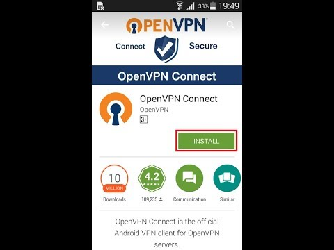 2019 OpenVPN ANDROID - How to install set up, configure and connect client