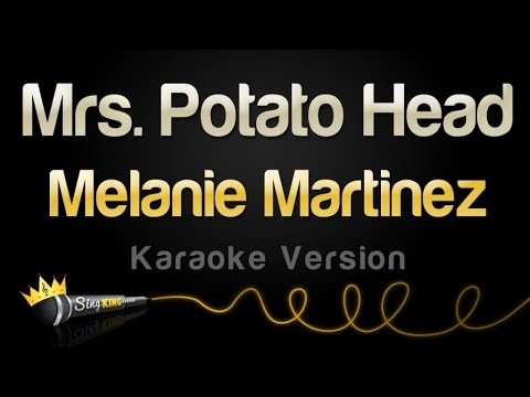 Melanie Martinez - Mrs. Potato Head (Karaoke Version)