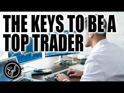 THE KEYS TO BE A TOP TRADER