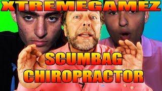 XtremeGamez SCUMBAG Chiropractor 'Dr' John Bergman