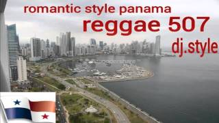 Romantic style raggae Panama mix 2014 507 dj style
