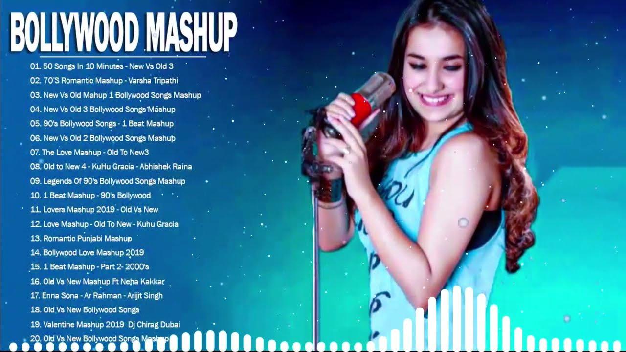old vs new bollywood mashup songs 2021_ New Indian Love Songs Mashup - Hindi Songs May 2021