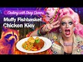 Muffy Fishbasket - Chicken Kiev - Cooking with Drag Queens