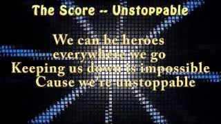 The Score --- Unstoppable Lyrics