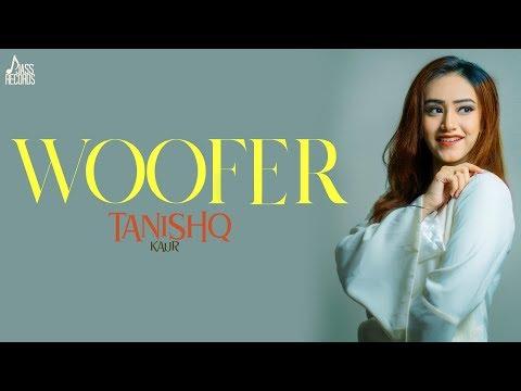 Woofer   ( Full Song )   Tanishq Kaur   New Punjabi Songs 2018   Latest Punjabi Song 2018