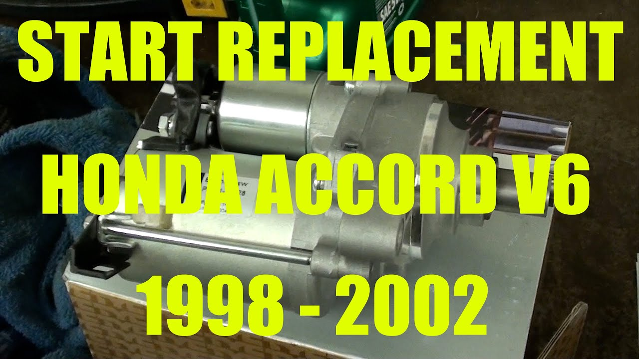 1999 Honda Accord Starting Problems V6 30l Starter Motor Replacement Years 1998 2002