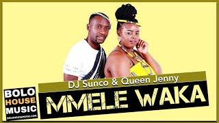 DJ Sunco & Queen Jenny - Mmele Waka (Original)