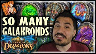 SO MANY GALAKRONDS! - Hearthstone Descent of Dragons