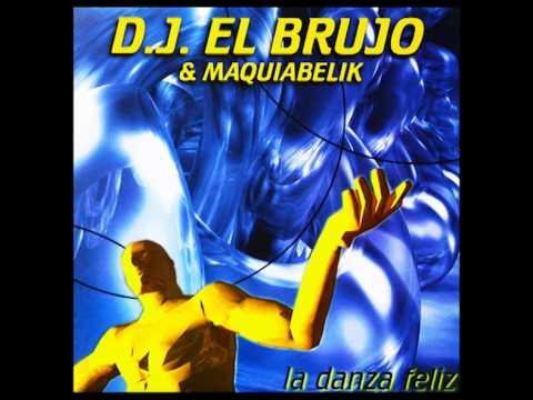 Dj El Brujo & Maquiabelik - 1.La Danza Feliz