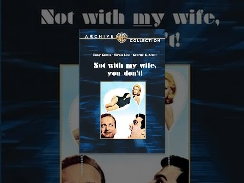 Not with My Wife You Don't (1966)