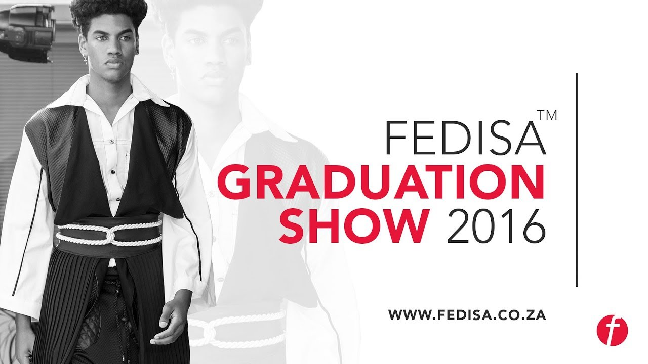Fedisa Graduate Collection Show 2016 Youtube