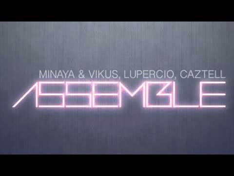 Minaya & Vikus, Lupercio, Caztell - Assemble (Original Mix)