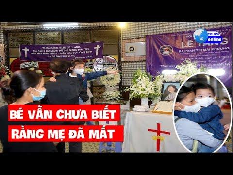 Xót xa hình ảnh bé gái Mai Phương Đến lúc này Bé  vẫn chưa biết rằng mẹ đã mất