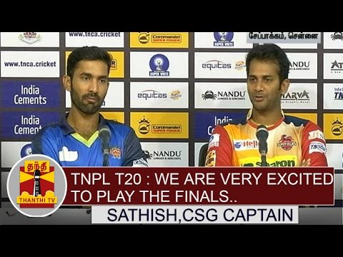 TNPL T20 : We are Very excited to Play the Finals - Sathish,CSG Captain | Thanthi TV