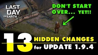 Last Day on Earth Survival 1.9.4 Hidden Changes. LDOE Update 1.9.4