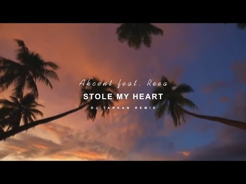 Akcent feat. REEA - Stole My Heart (DJ Tarkan Remix) [Video Edit]