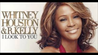 Whitney Houston & R.Kelly - I Look to You
