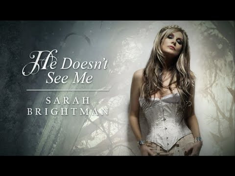 Sarah Brightman - He Doesn't See Me [Lyrics]
