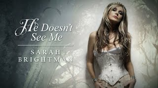 Watch Sarah Brightman He Doesnt See Me video