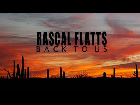 Rascal Flatts - Back To Us (Lyric Video)