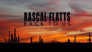 Rascal Flatts - Back To Us (Lyric Video) Mp3