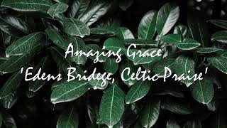 Watch Edens Bridge Amazing Grace video
