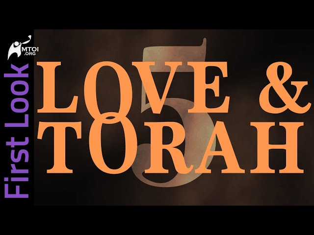 First Look - Love and Torah - Part 5
