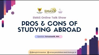Pros and Cons of Studying Abroad (EMAS Online Talkshow - EP1)