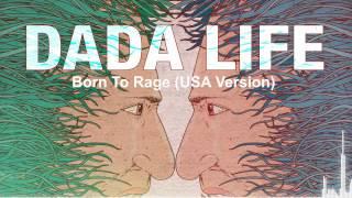 Repeat youtube video Dada Life - Born To Rage (USA Version)