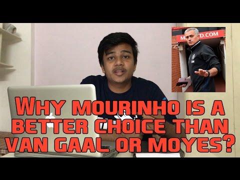 Why Mourinho is a better choice than Van Gaal or Moyes? | Breathe Football