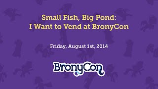 Small Fish, Big Pond: I Want to Vend at BronyCon