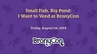 Small Fish, Big Pond: I Want to Vend at BronyCon