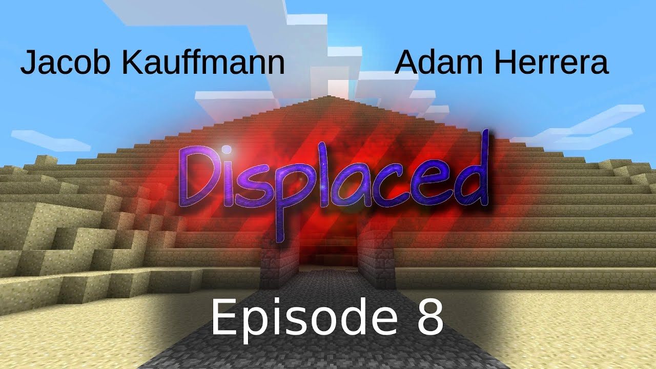 Episode 8 - Displaced