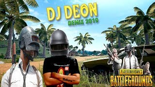 NEW REMIX PUBG SPESIAL 2019 (DJ DEON)