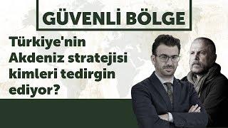 #GüvenliBölge | Türkiye'nin Akdeniz stratejisi kimleri tedirgin ediyor?