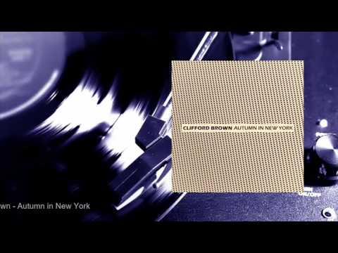 Clifford Brown - Autumn in New York (Full Album)