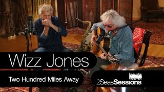 ★ Wizz Jones - 200 Miles Away - 2Seas Session #2