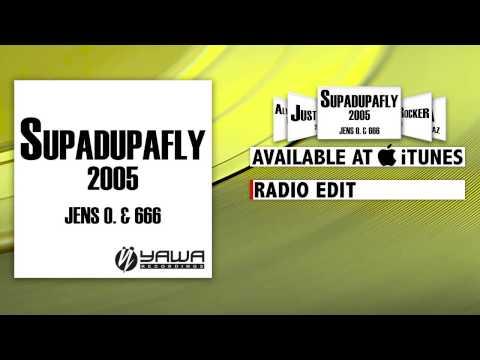 Jens O & 666  Supadupafly 2005 Radio Edit