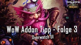 WoW Addon Tipp - Folge 3 - Overwatch UI [German/Deutsch]