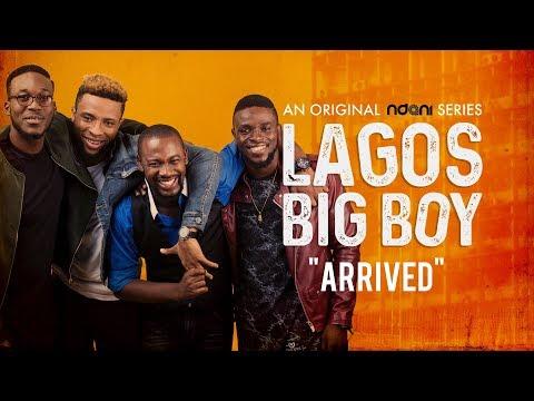 Lagos Big Boy S1E7 : Arrived
