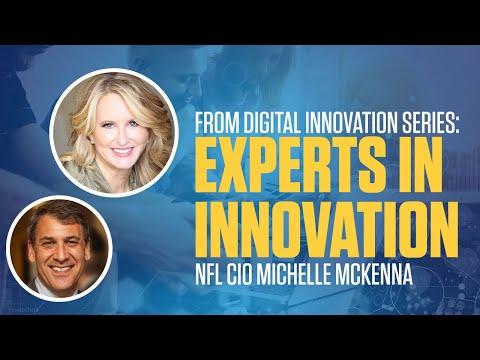 FROM Digital Innovation Series: Experts in Innovation - NFL CIO Michelle McKenna